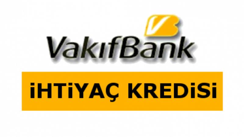 vakıfbank ihtiyaç kredisi